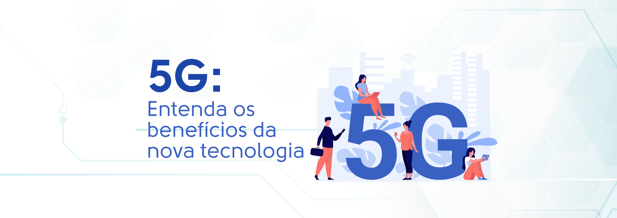 5g benefícios da nova tecnologia