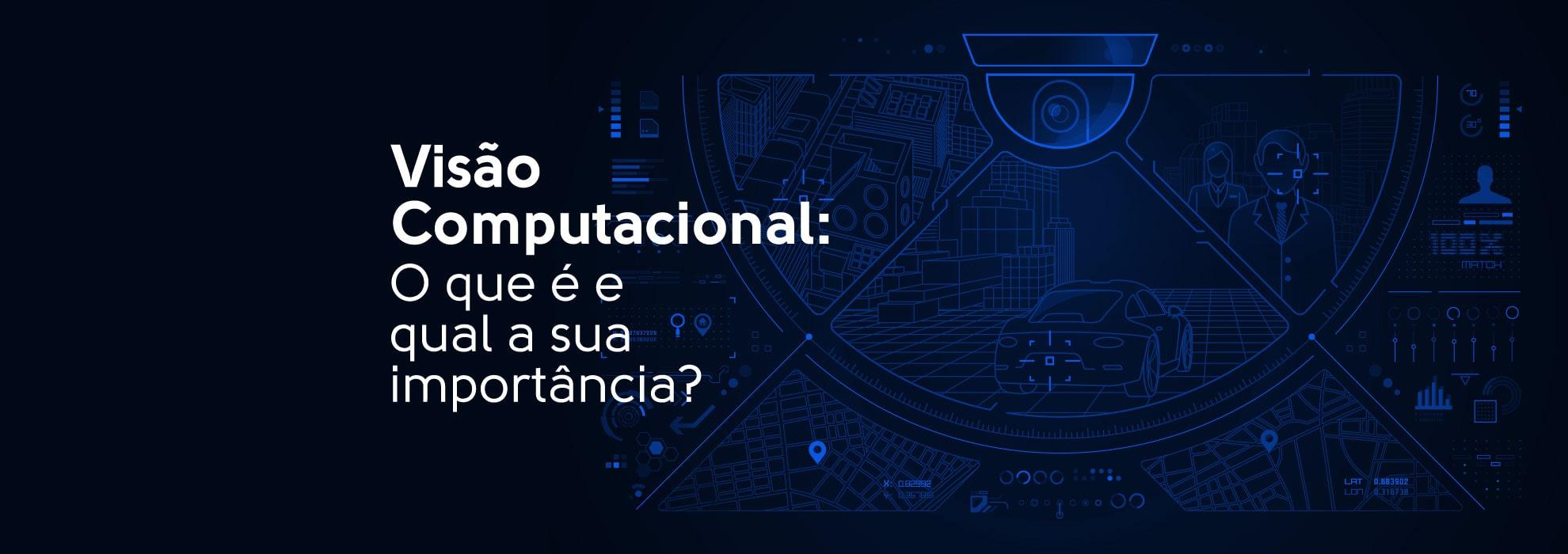 Read more about the article Visão Computacional: O que é e qual a sua importância?
