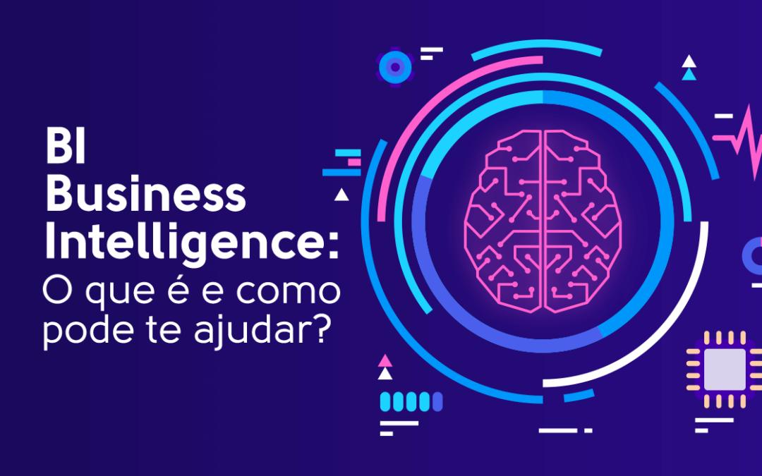BI – Business Intelligence: O que é e como pode te ajudar?