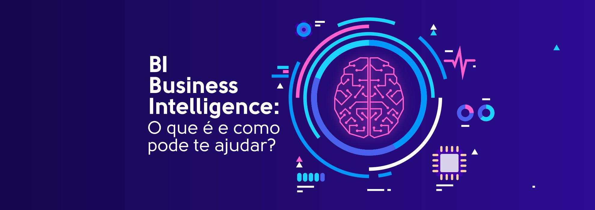 Read more about the article BI – Business Intelligence: O que é e como pode te ajudar?