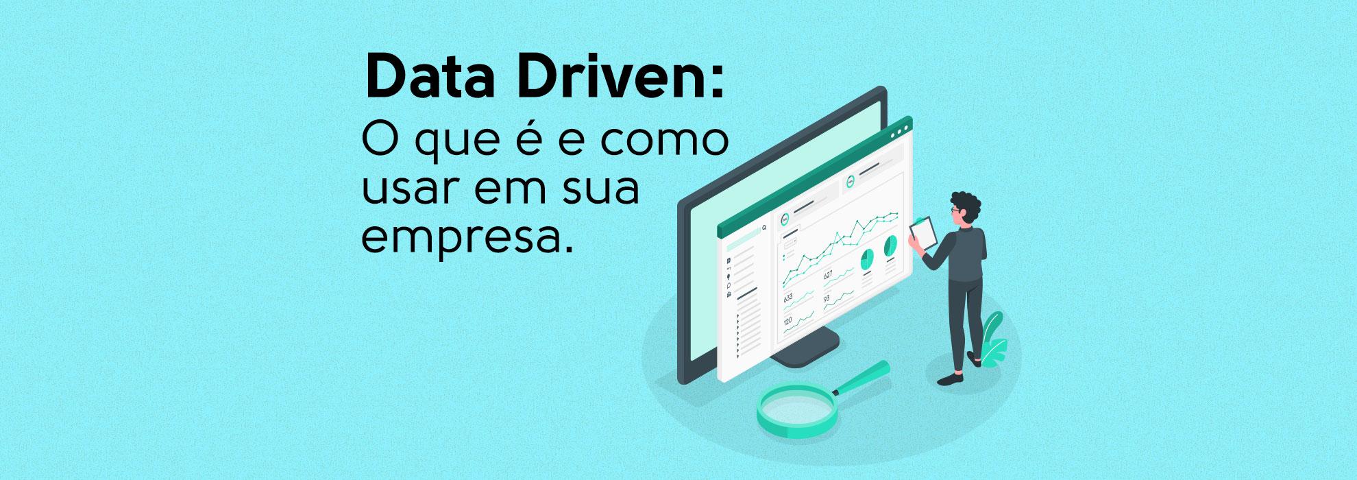 Read more about the article Data Driven: O que é e como usar em sua empresa